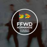 #Accompagnement : L'accélérateur FFWD Normandie se lance dans une deuxième saison