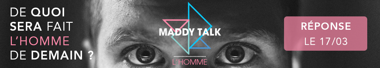 Maddy Talk Homme augmente