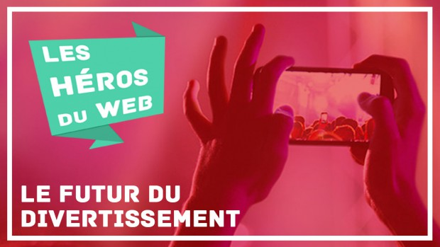 Heros du Web Futur du Divertissement