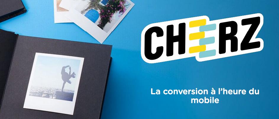 Cheerz - Conversion Mobile
