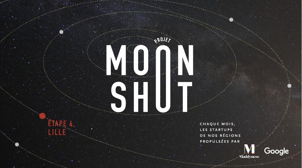 Maddyness et Google ont lancé le projet Moonshot, afin de mettre en lumière les startups les plus prometteuses de 5 villes. Aujourd'hui, place à l'écosystème lillois !