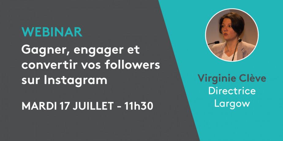 Webinar - Instagram : Les techniques et outils pour gagner, engager et convertir vos followers