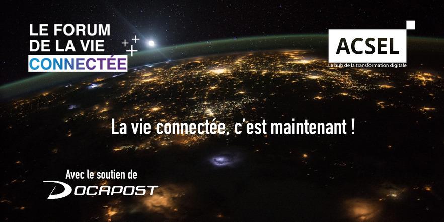 Forum de la vie connectée : La vie connectée, c'est maintenant !