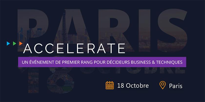ACCELERATE | Un événement de premier rang pour décideurs business & techniques
