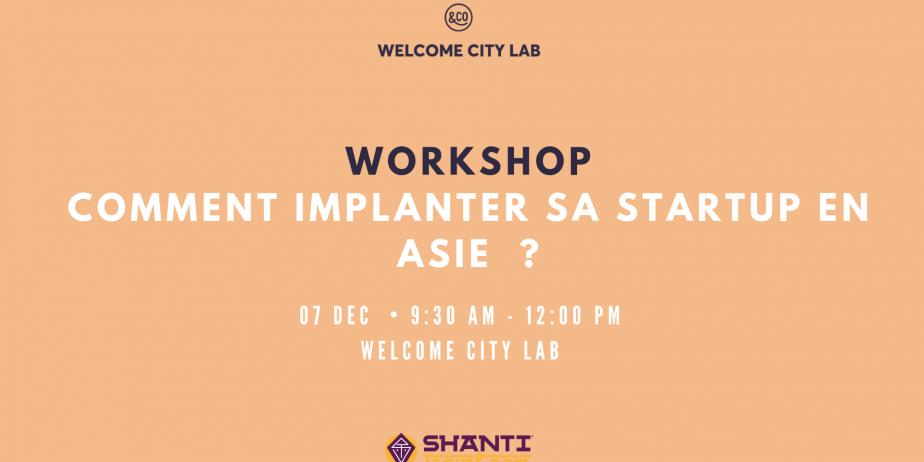 Workshop: Comment implanter sa startup en Asie ?