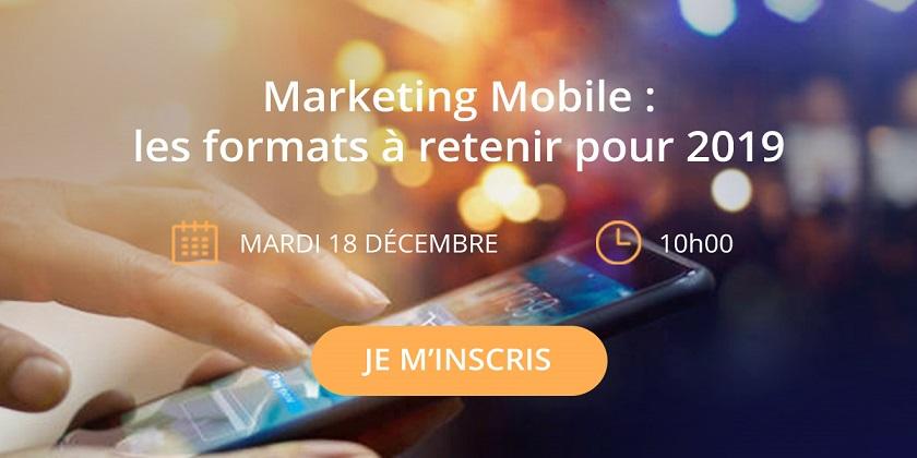 Webinar Marketing Mobile - les formats à retenir pour 2019
