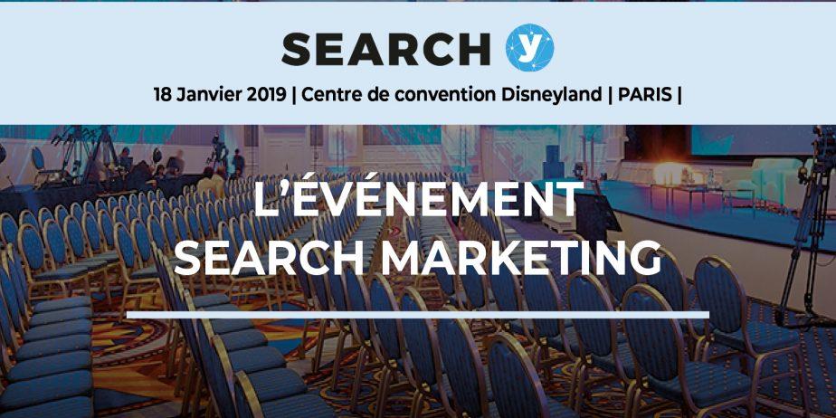 Search Y 2019 Paris : l'événement incontournable du Search Marketing