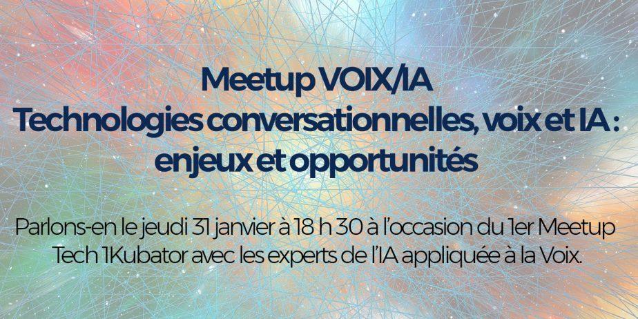 MeetUp Tech 1kubator Nantes dédié aux technologies conservationnelles, voix et IA