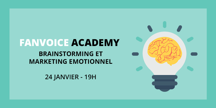 Fanvoice Academy : Brainstorming et Marketing Emotionnel