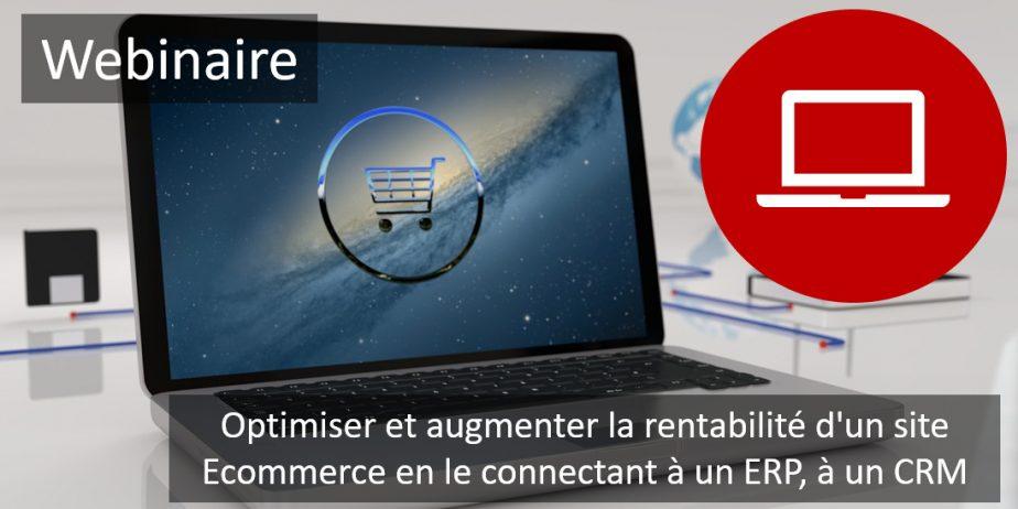 Webinaire : Optimiser et augmenter la rentabilité d'un site Ecommerce en le connectant à un ERP ou un CRM