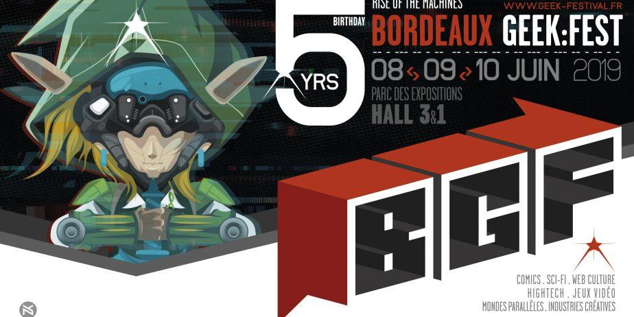 Bordeaux Geek Festival 5e édition   8, 9 & 10 juin 2019