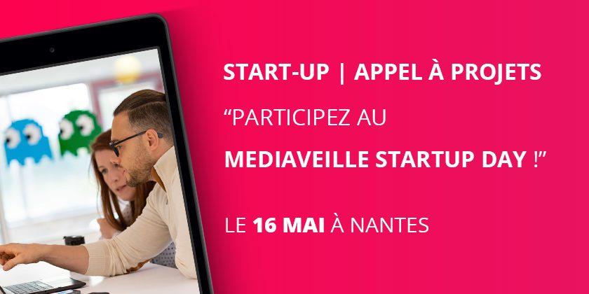 Start-up - Appel à projet : Mediaveille StartUp Day, le 16 mai à Nantes