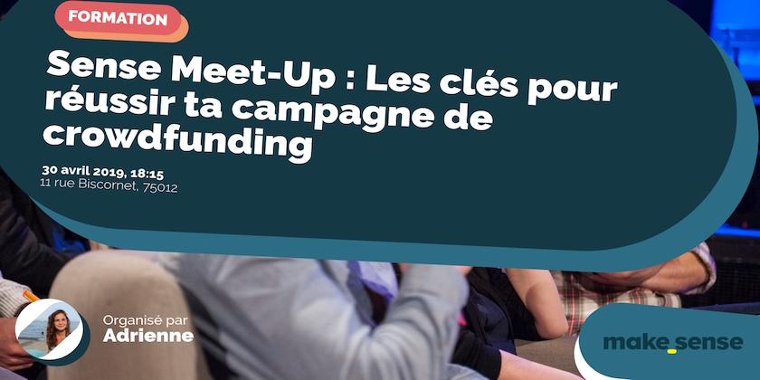 Sense Meet-Up : Les clés pour réussir ta campagne de crowdfunding