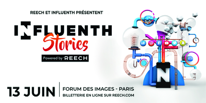Influenth Stories Powered by Reech : l'événement inédit de l'influence marketing