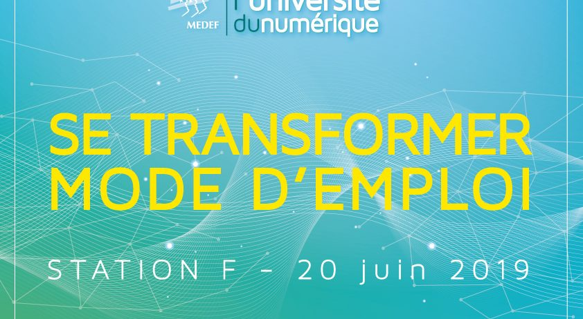 Université du numérique du MEDEF : Se transformer, mode d'emploi