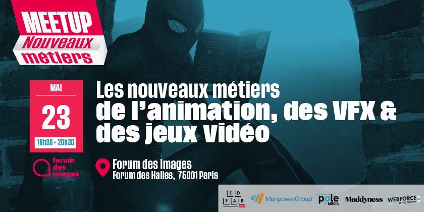 Meetup Nouveaux Métiers de l'animation, des effets spéciaux et des jeux vidéos
