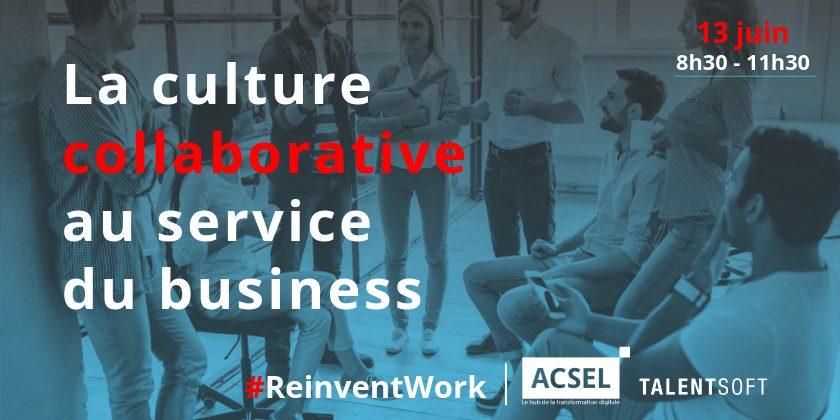 #ReinventWork : la culture collaborative au service du business