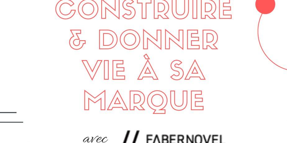 Construire et donner vie à sa marque, avec Fabernovel