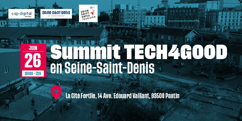 Summit TECH4GOOD en Seine-Saint-Denis le 26 juin à la Cité Fertile
