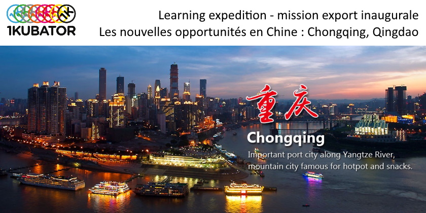 Learning expedition inaugurale, mission export en Chine (Qingdao, Chongqing)