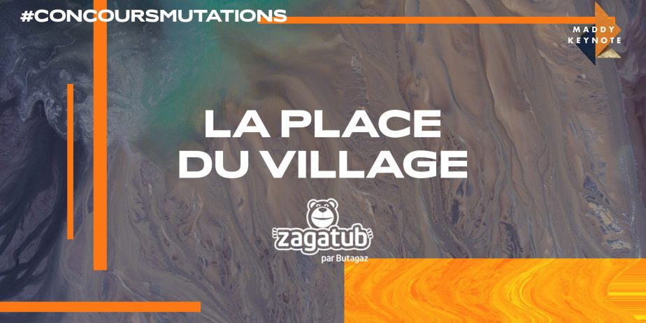 Concours Mutations - LA PLACE DU VILLAGE by ZAGATUB