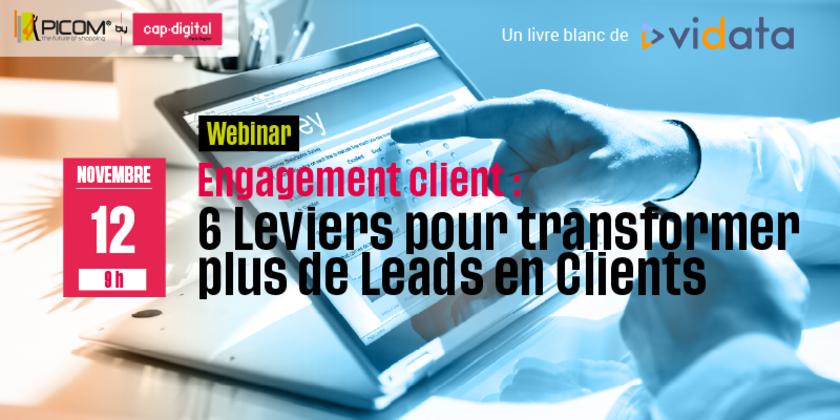 Engagement clients : 6 Leviers pour transformer plus de Leads en Clients