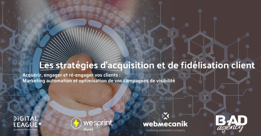Les stratégies d'acquisition et de fidélisation client : comment acquérir, engager et réengager vos clients ?